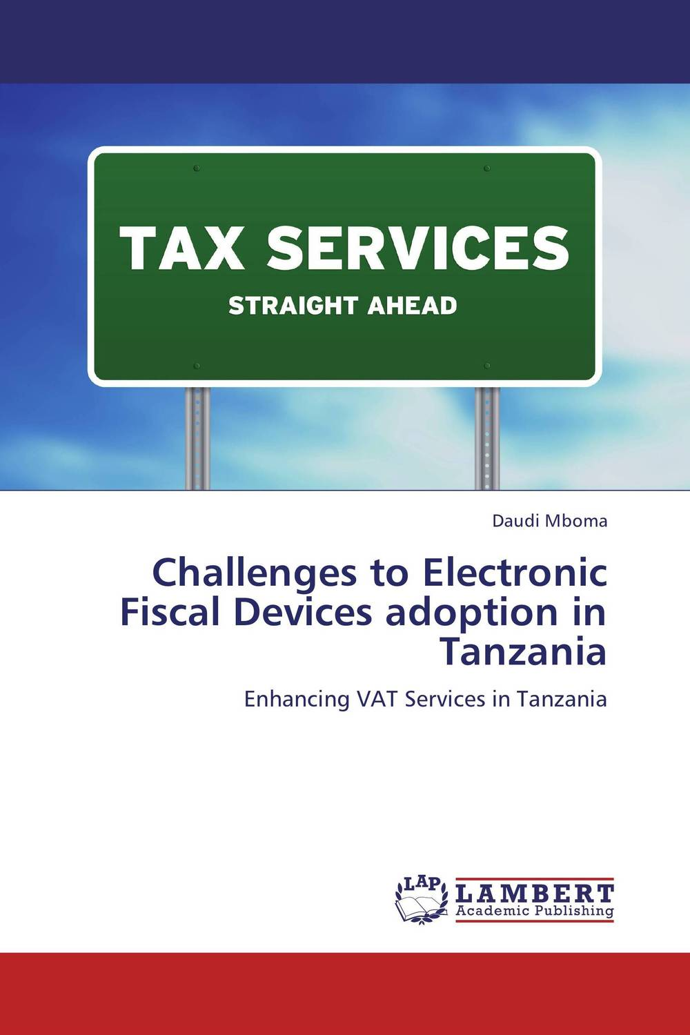 Zakazat.ru: Challenges to Electronic Fiscal Devices adoption in Tanzania