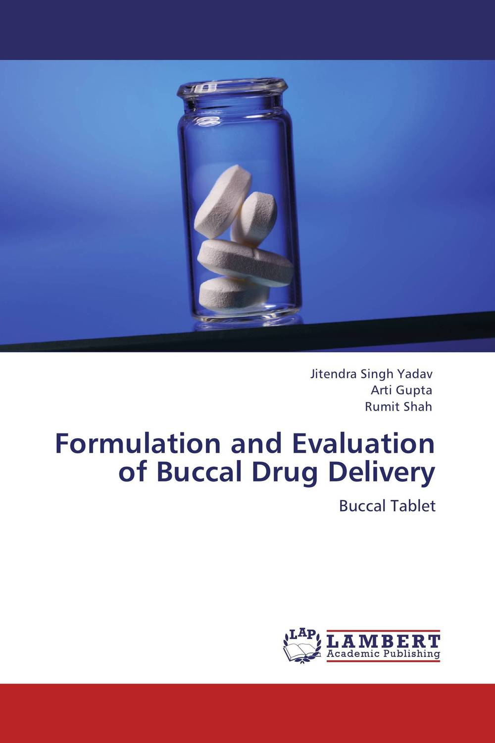 Formulation and Evaluation of Buccal Drug Delivery atamjit singh pal paramjit kaur khinda and amarjit singh gill local drug delivery from concept to clinical applications