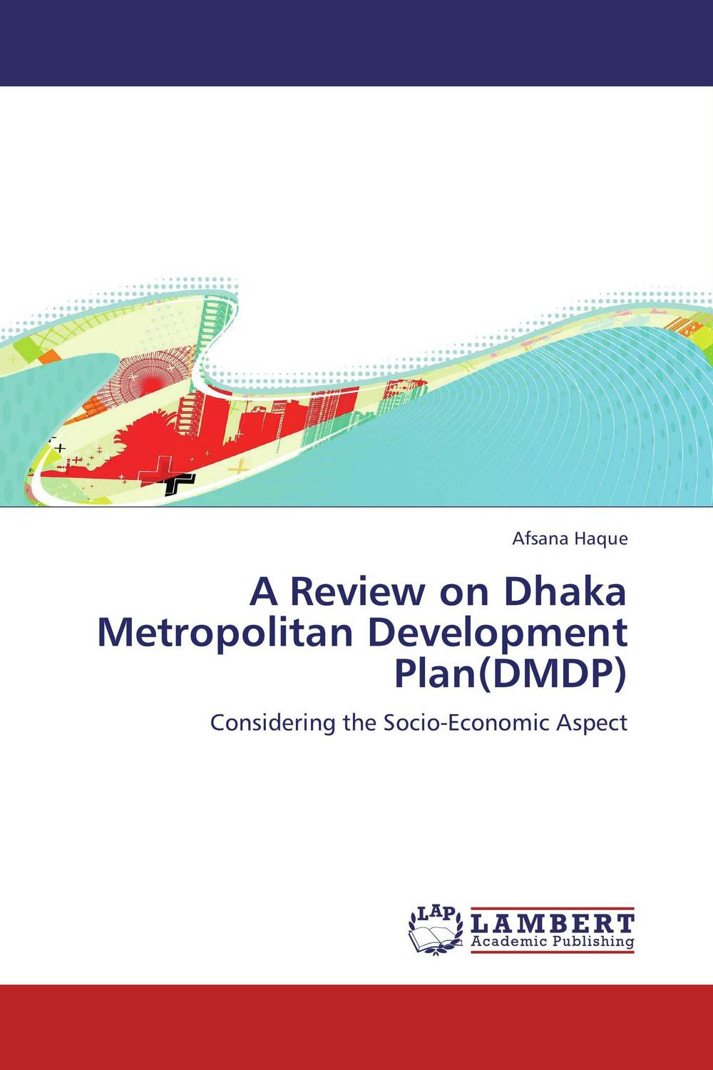 Фото A Review on Dhaka Metropolitan Development Plan(DMDP) business and ethics in a country with political socio economic crisis