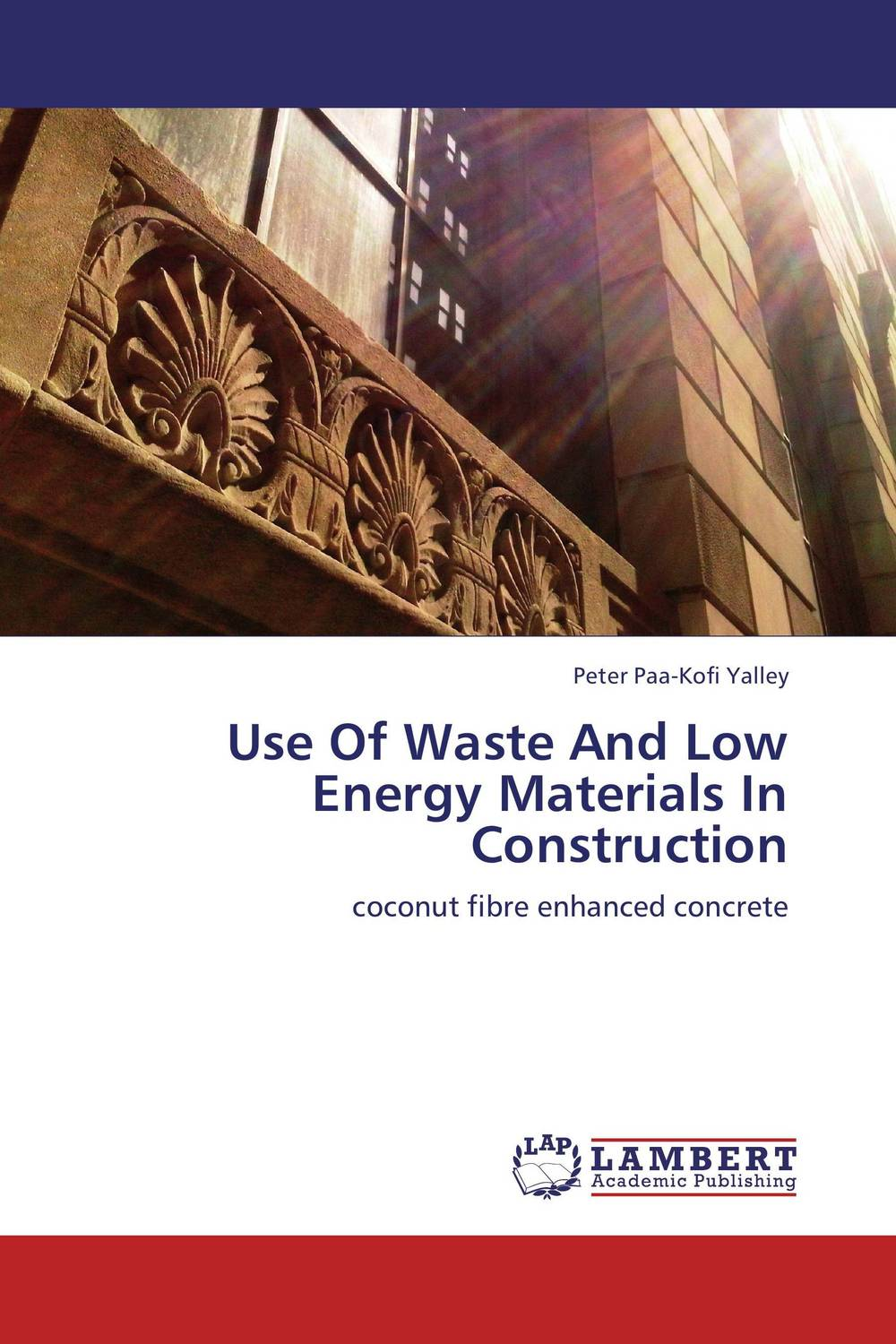 Use Of Waste And Low Energy Materials In Construction gbasouzor austin ikechukwu and atanmo philip n properties of bamboo influence of volume fraction and fibre length