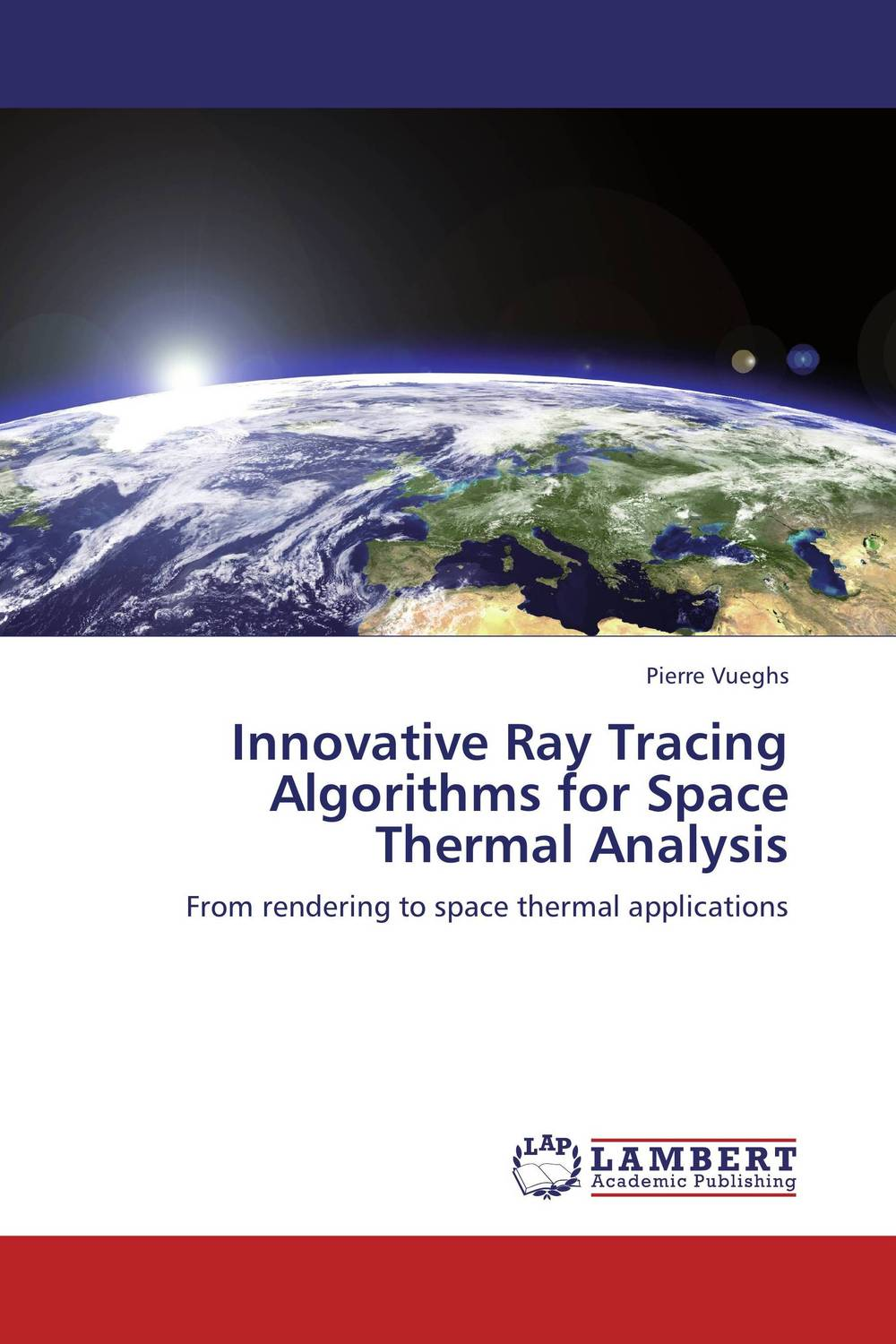 Innovative Ray Tracing Algorithms for Space Thermal Analysis the comedy of errors