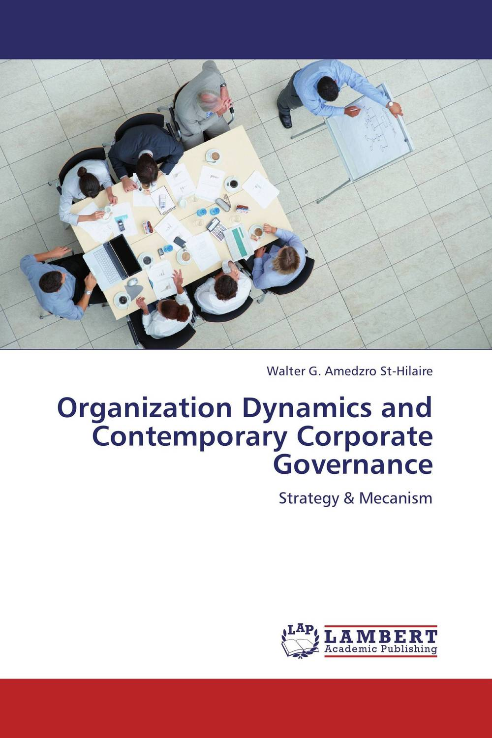 Organization Dynamics and Contemporary Corporate Governance corporate governance audit quality and opportunistic earnings