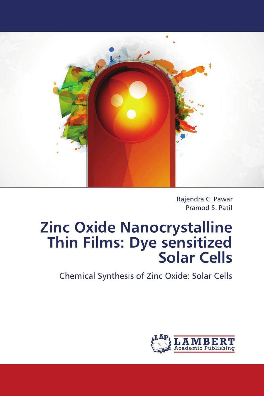 Zinc Oxide Nanocrystalline Thin Films: Dye sensitized Solar Cells rajendra c pawar and pramod s patil zinc oxide nanocrystalline thin films dye sensitized solar cells