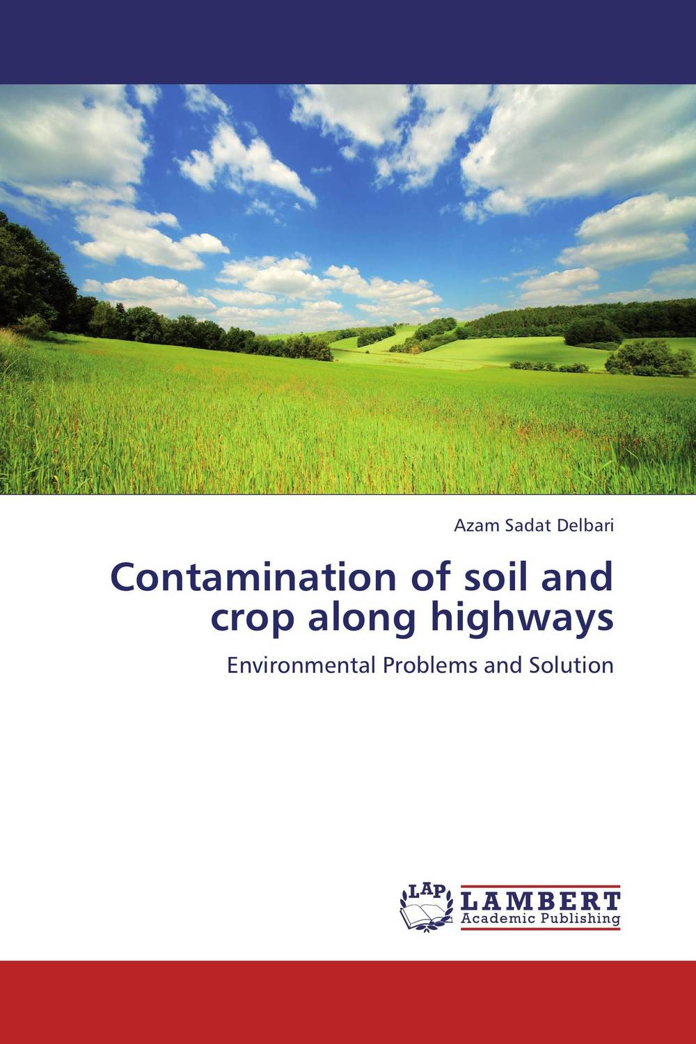 Contamination of soil and crop along highways gaurav kumar singh response of plants to cadmium toxicity