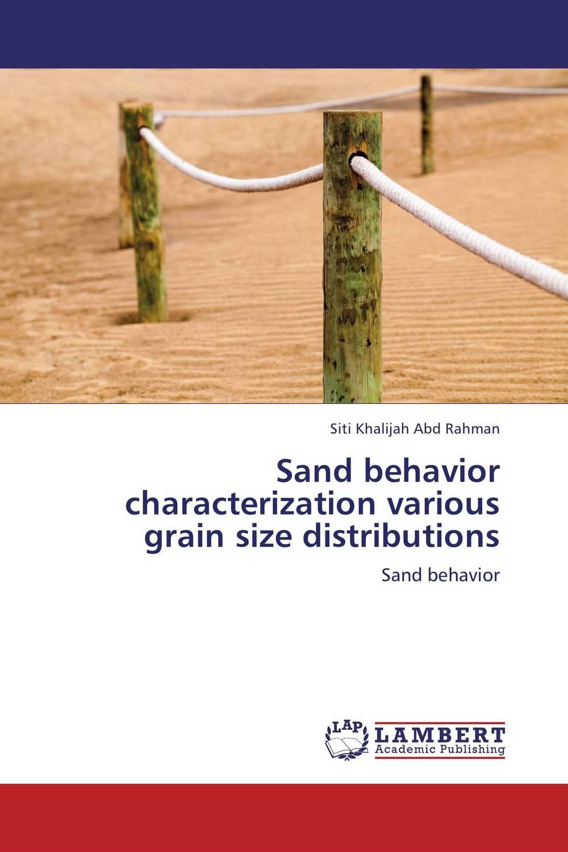 Sand behavior characterization various grain size distributions against the grain