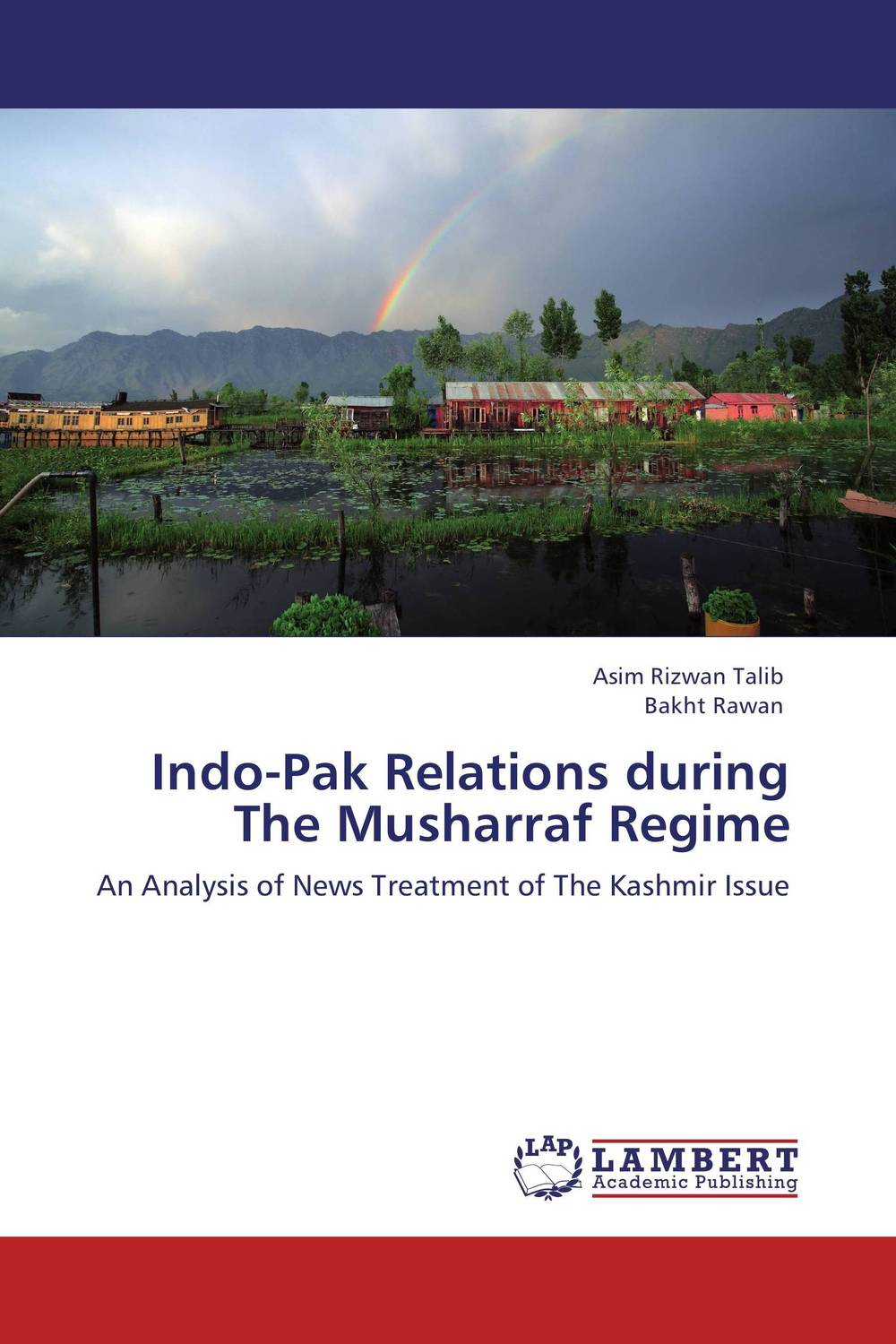 Indo-Pak Relations during The Musharraf Regime china india relations and implications for pakistan