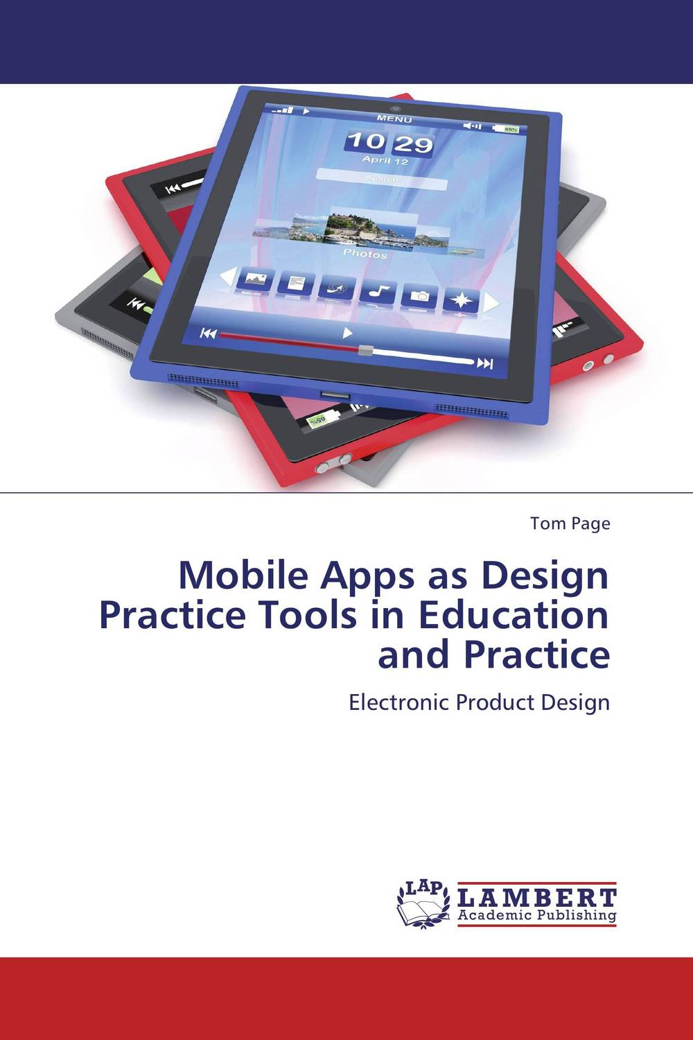 Mobile Apps as Design Practice Tools in Education and Practice the role of evaluation as a mechanism for advancing principal practice