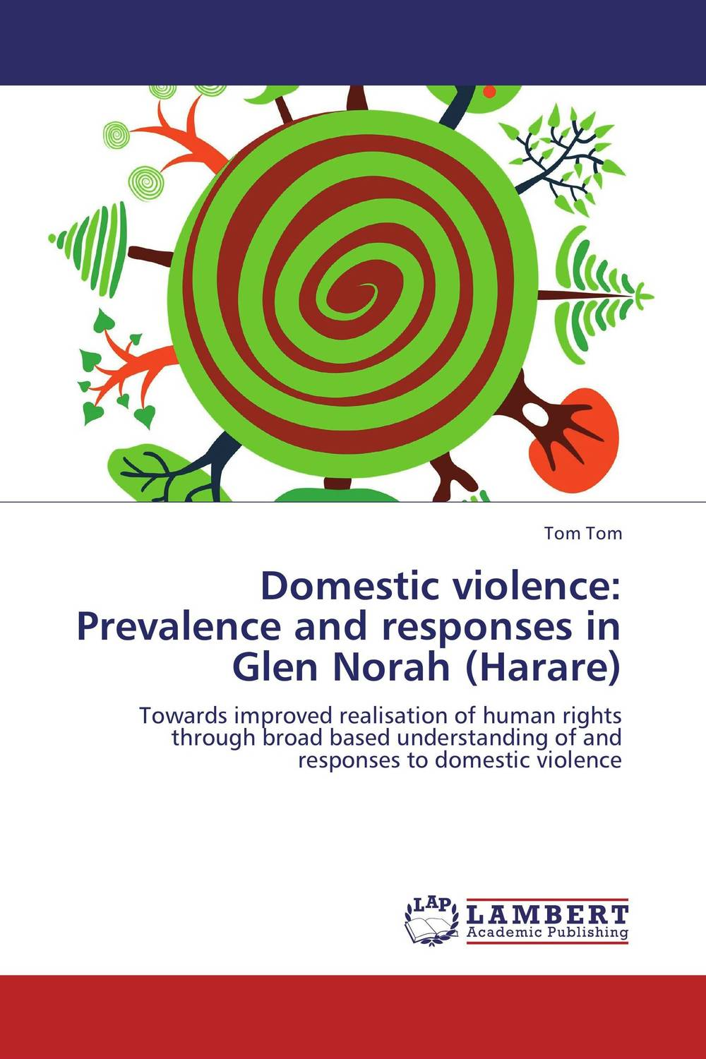 Domestic violence: Prevalence and responses in Glen Norah (Harare) nation gender and cultures of violence