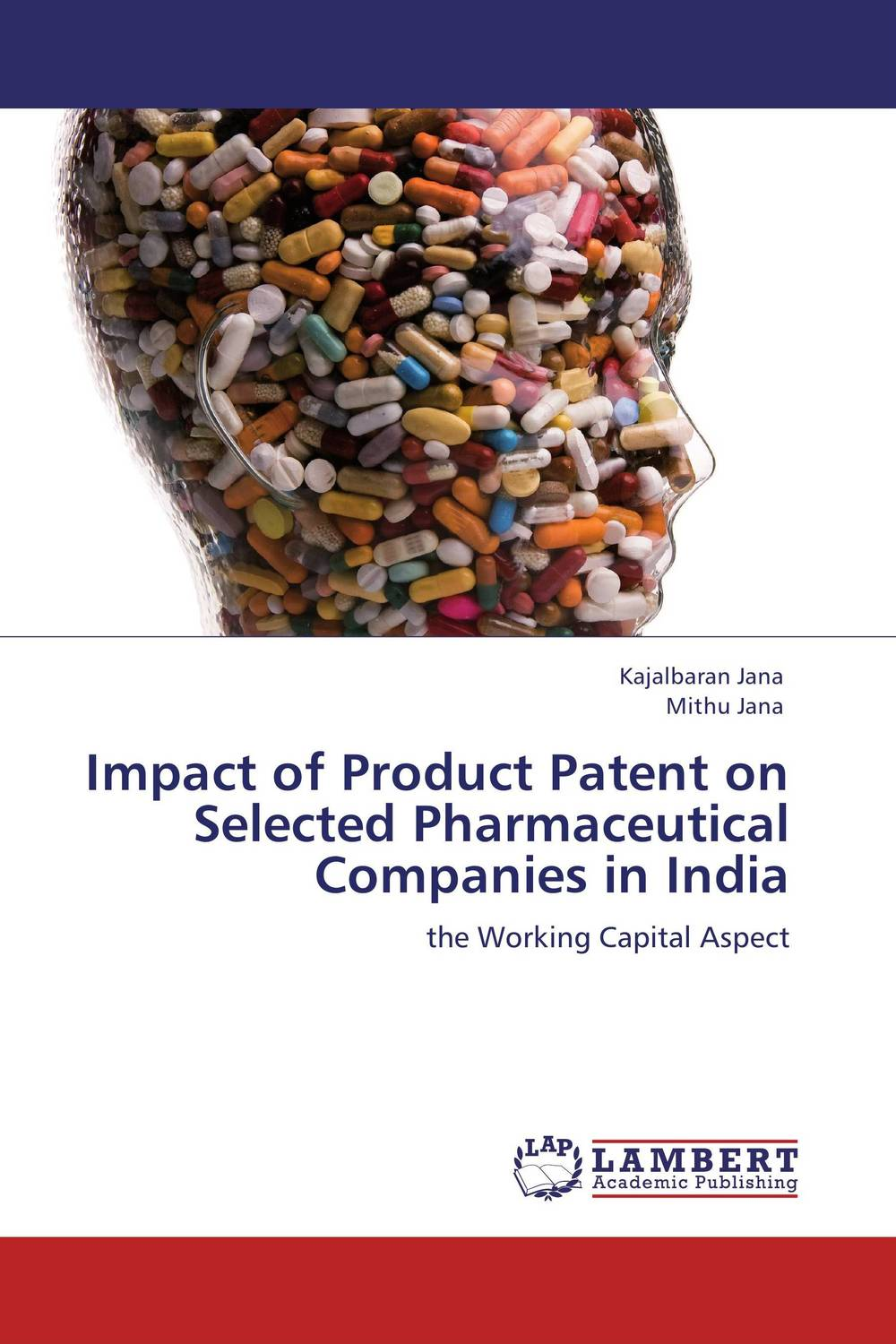 Impact of Product Patent on Selected Pharmaceutical Companies in India the impact on section 3 d on indian pharmaceutical industry