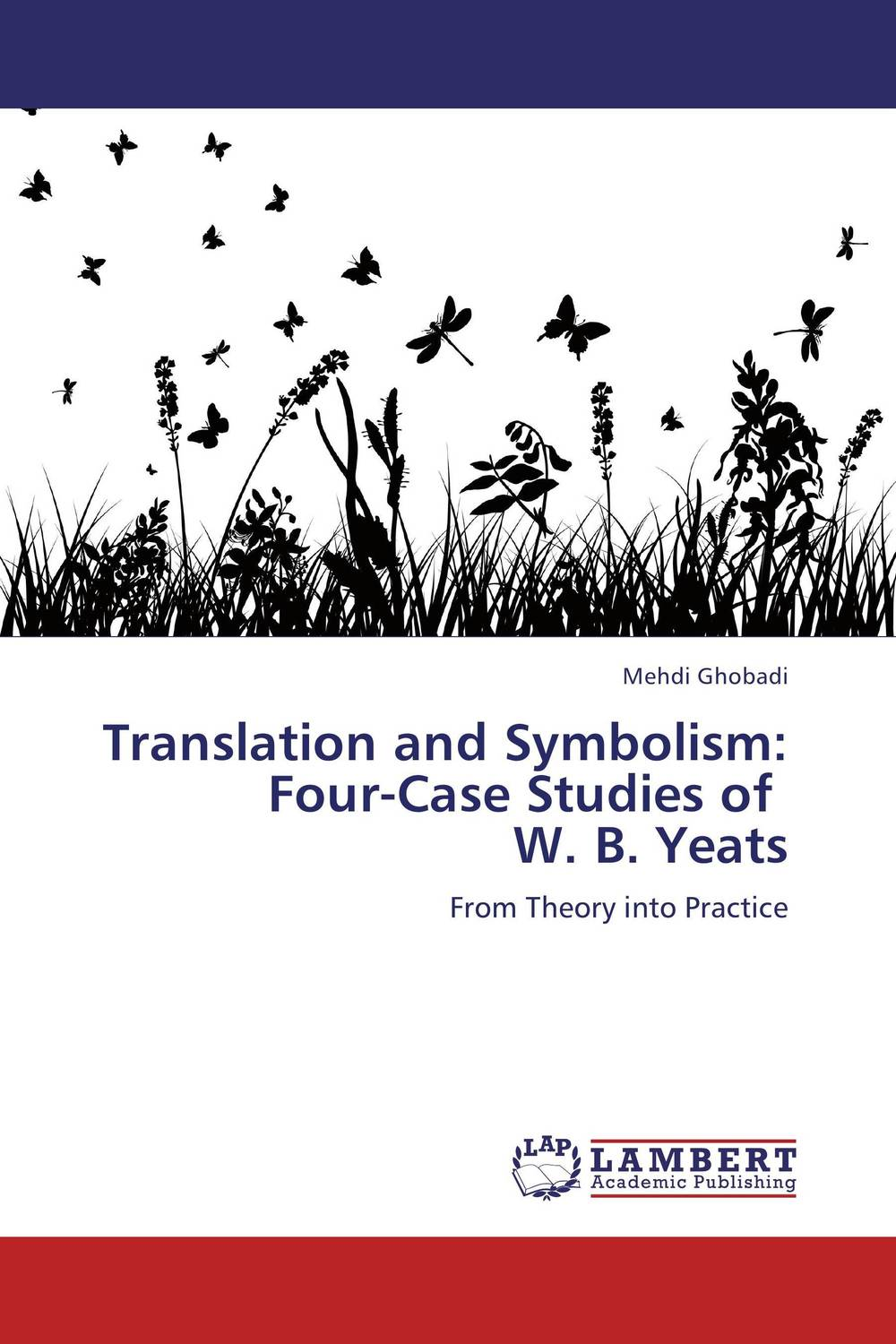 Translation and Symbolism: Four-Case Studies of W. B. Yeats four plays