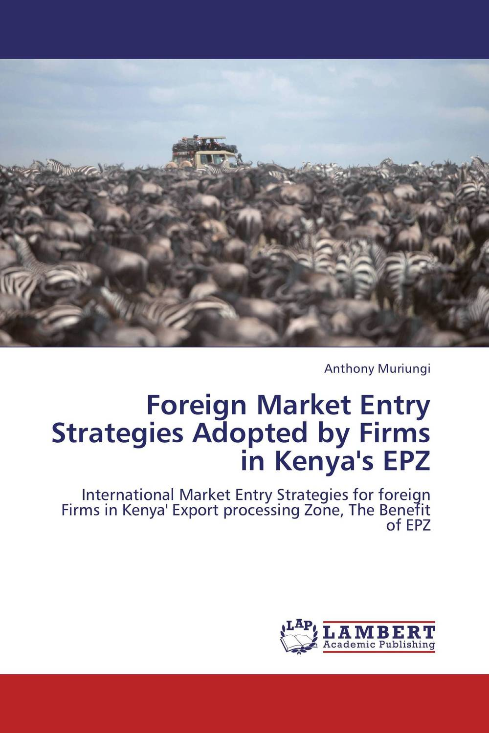 Foreign Market Entry Strategies Adopted by Firms in Kenya's EPZ a study of the religio political thought of abdurrahman wahid