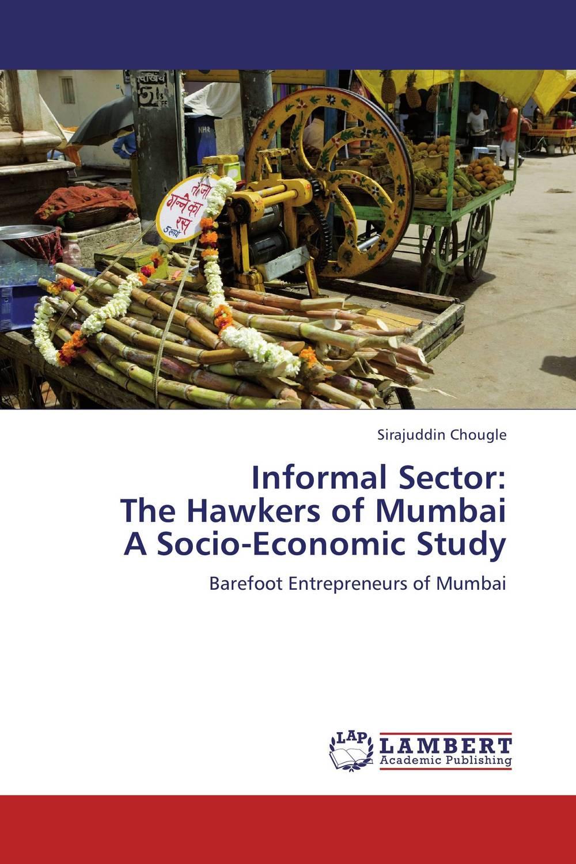 Informal Sector:  The Hawkers of Mumbai  A Socio-Economic Study shweta sharma hawkers