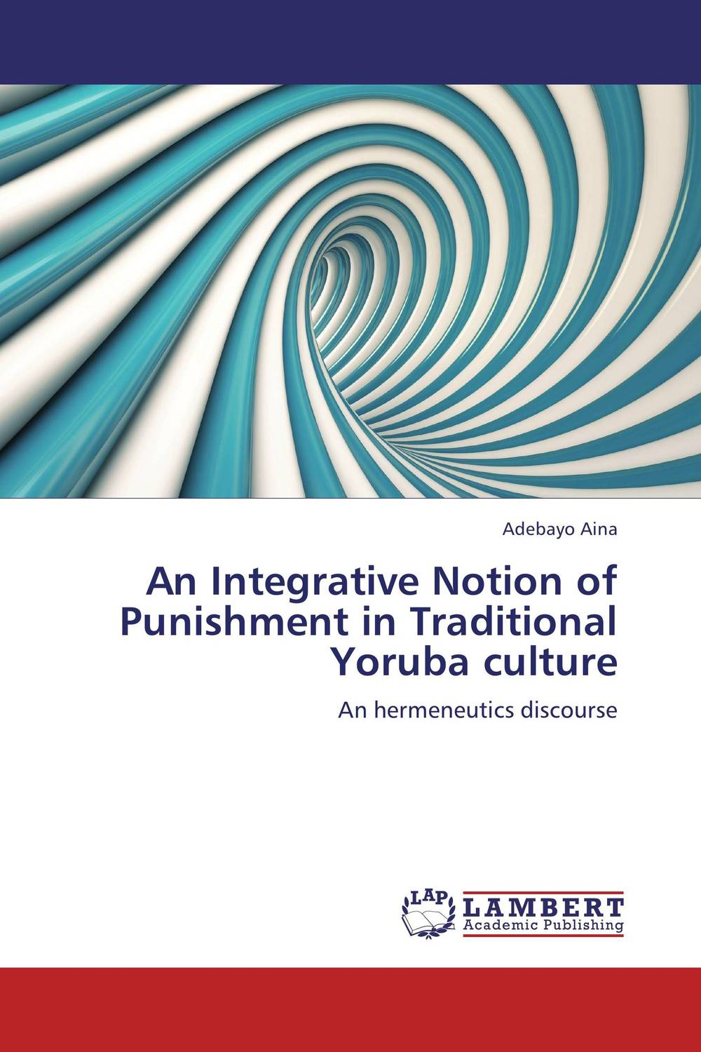цена на An Integrative Notion of Punishment in Traditional Yoruba culture