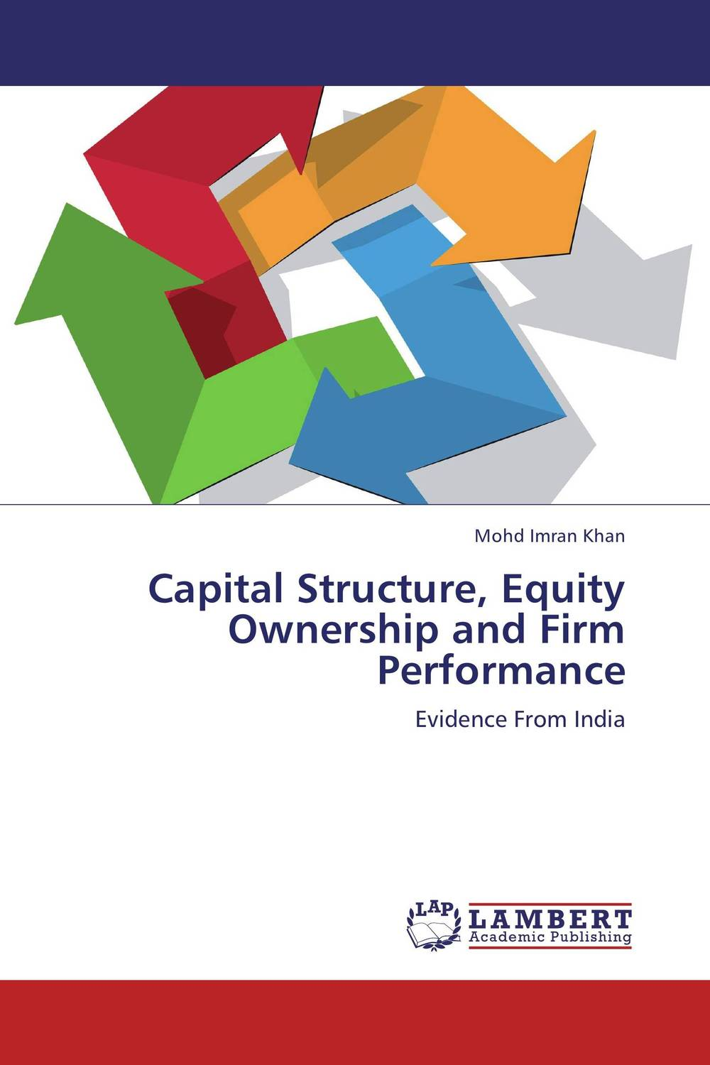 Capital Structure, Equity Ownership and Firm Performance capital structure and risk dynamics among banks