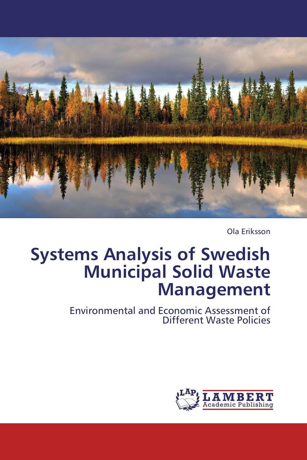 Systems Analysis of Swedish Municipal Solid Waste Management separation and radiocarbon analysis of environmental chloroacetates
