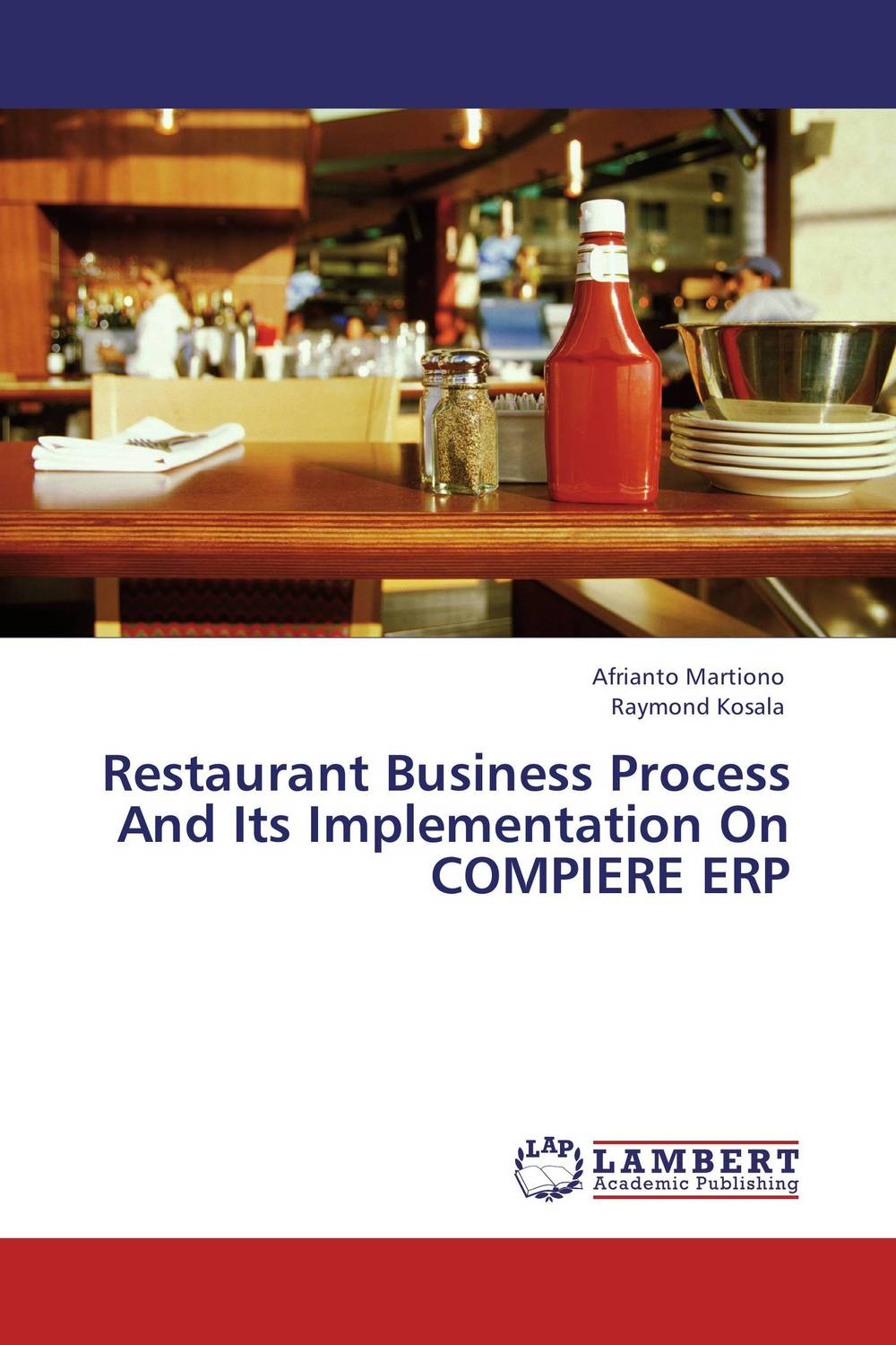 Restaurant Business Process And Its Implementation On COMPIERE ERP jacob thomas empowering process in business organisations