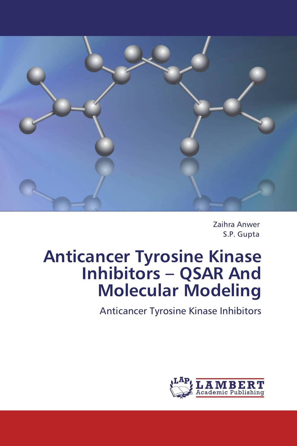 Anticancer Tyrosine Kinase Inhibitors – QSAR And Molecular Modeling nitin chitranshi molecular modeling docking and 3d qsar studies of mtb tnmo enzyme