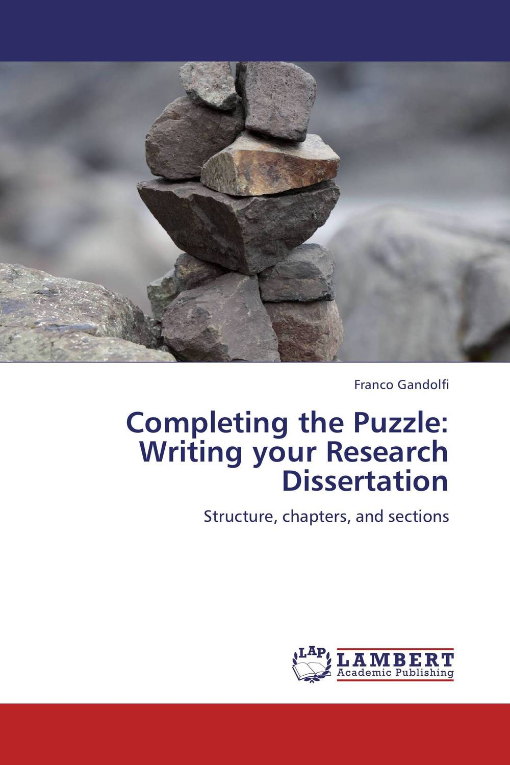 Completing the Puzzle: Writing your Research Dissertation
