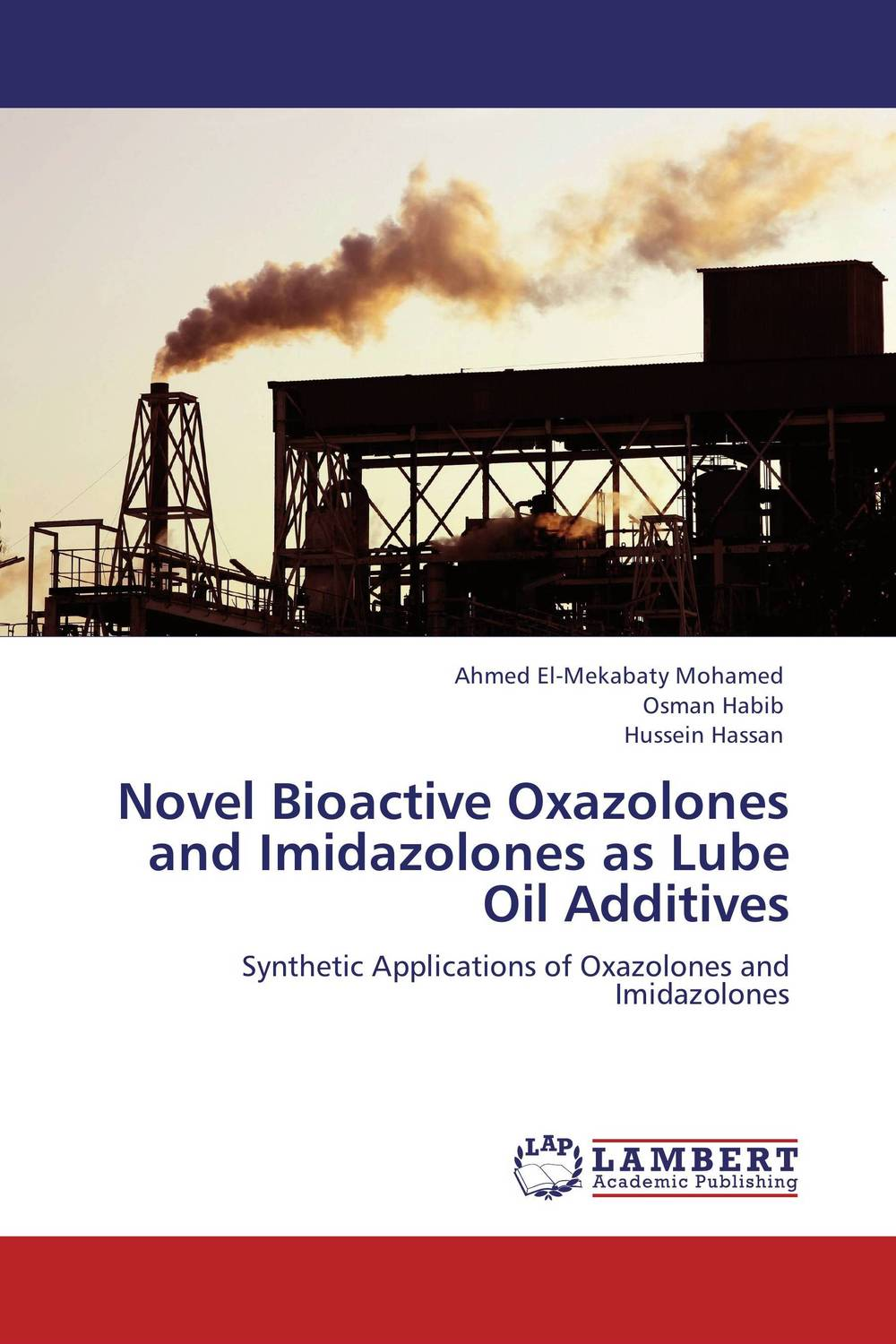 Novel Bioactive Oxazolones and Imidazolones as Lube Oil Additives johannes fink karl a concise introduction to additives for thermoplastic polymers