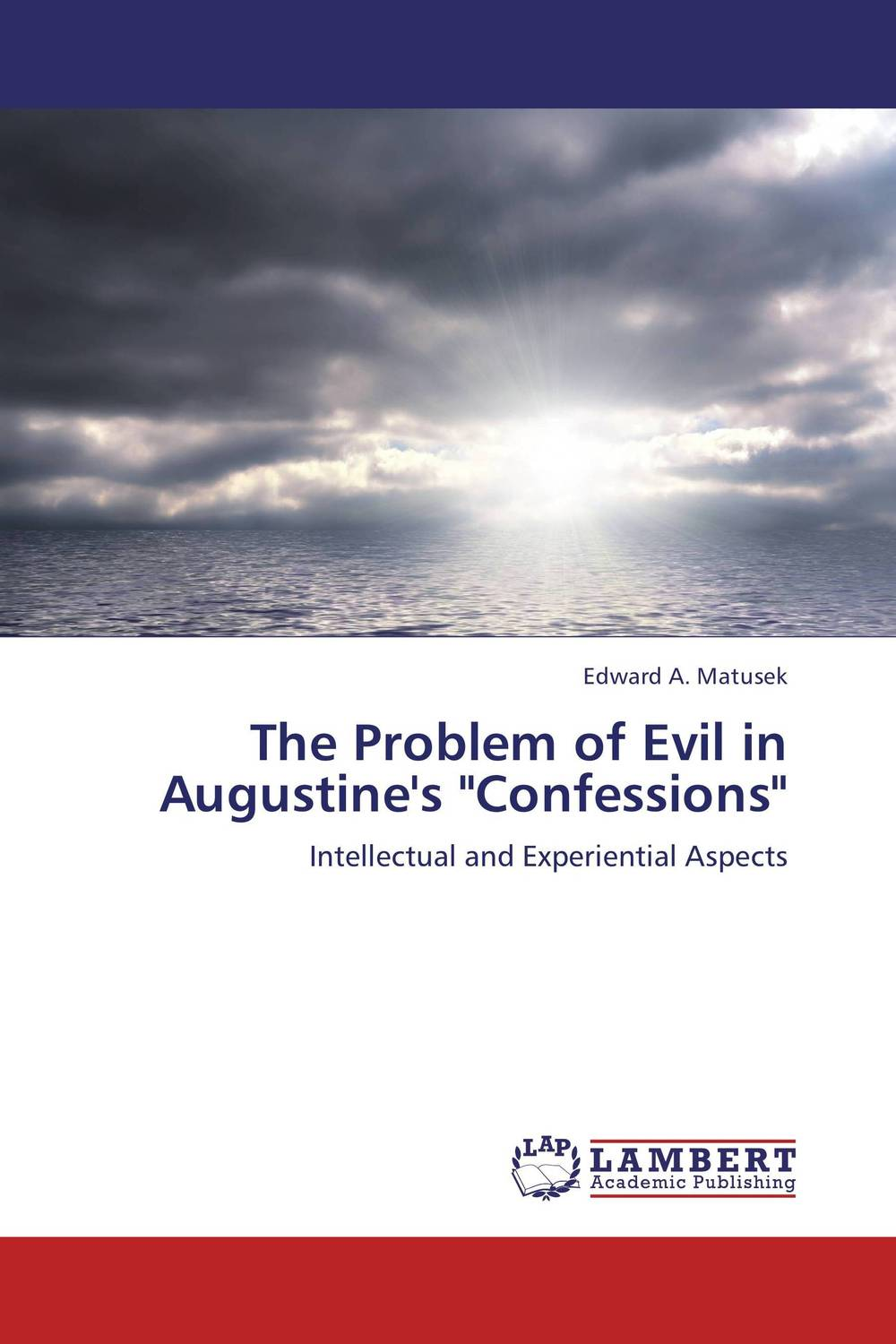 The Problem of Evil in Augustine's Confessions childs laura steeped in evil