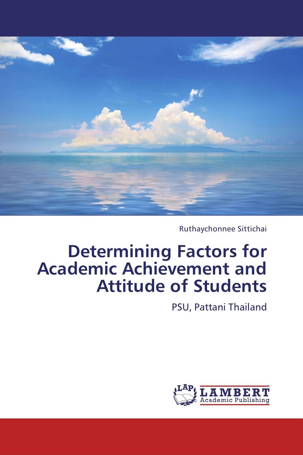 Determining Factors for Academic Achievement and Attitude of Students ruthaychonnee sittichai determining factors for academic achievement and attitude of students