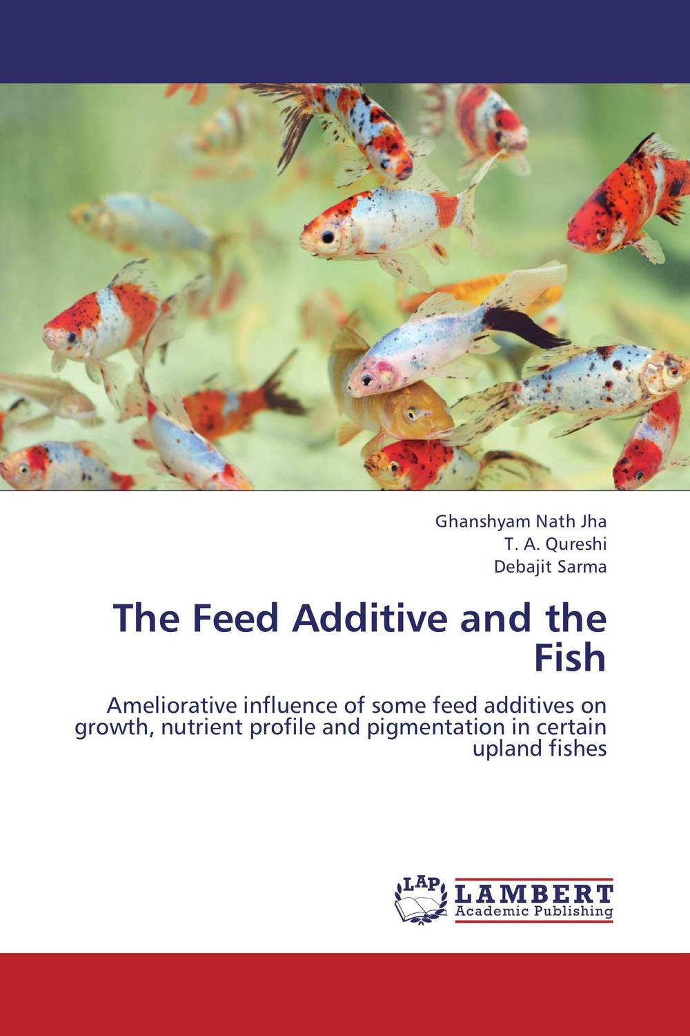 The Feed Additive and the Fish the feed additive and the fish