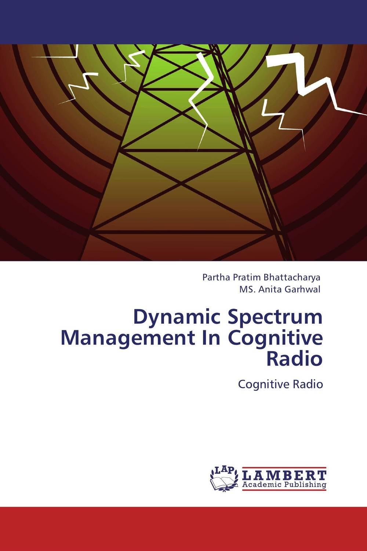 Dynamic Spectrum Management In Cognitive Radio spectrum sensing in cognitive radio networks