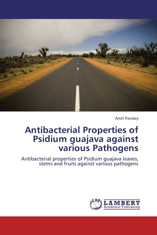 Antibacterial Properties of Psidium guajava against various Pathogens psidium guajava linn
