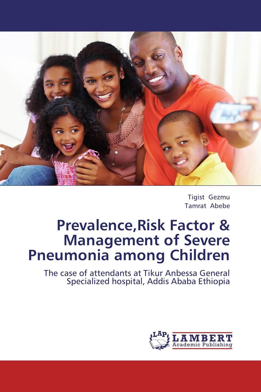 Prevalence,Risk Factor & Management of Severe Pneumonia among Children practical risk assessment for project management