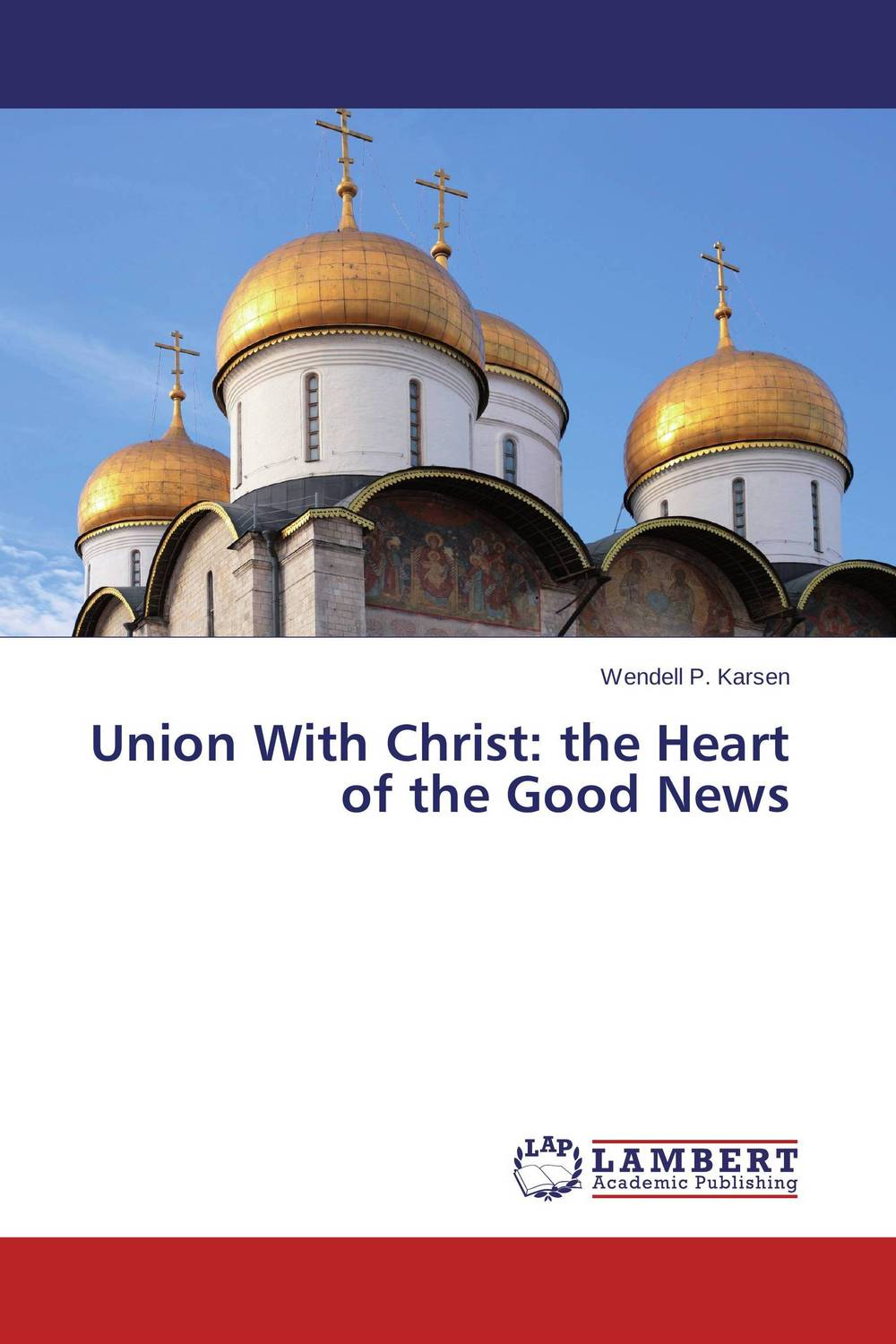 Union With Christ: the Heart of the Good News state of the union