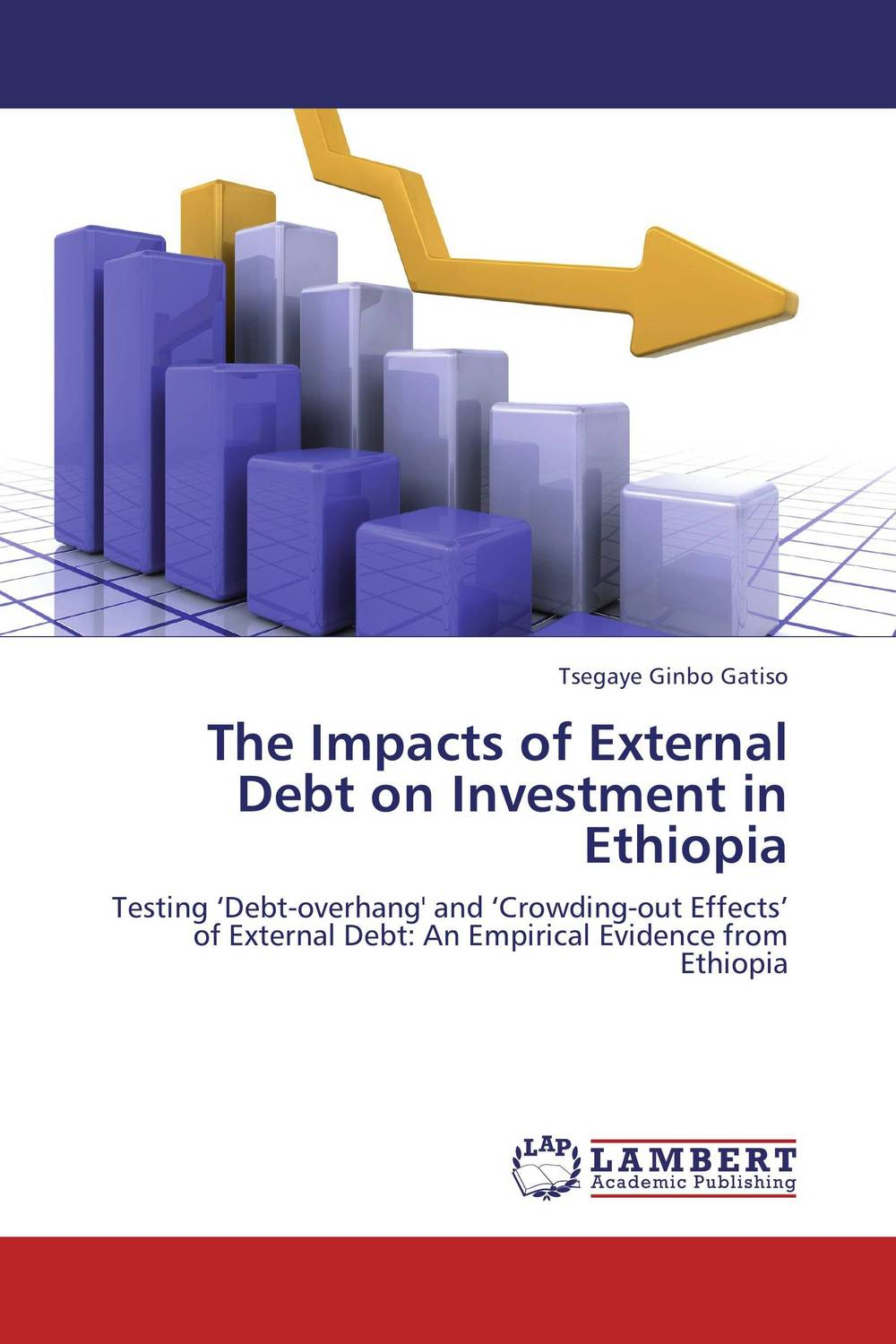 The Impacts of External Debt on Investment in Ethiopia jeff cox debt deficits and the demise of the american economy