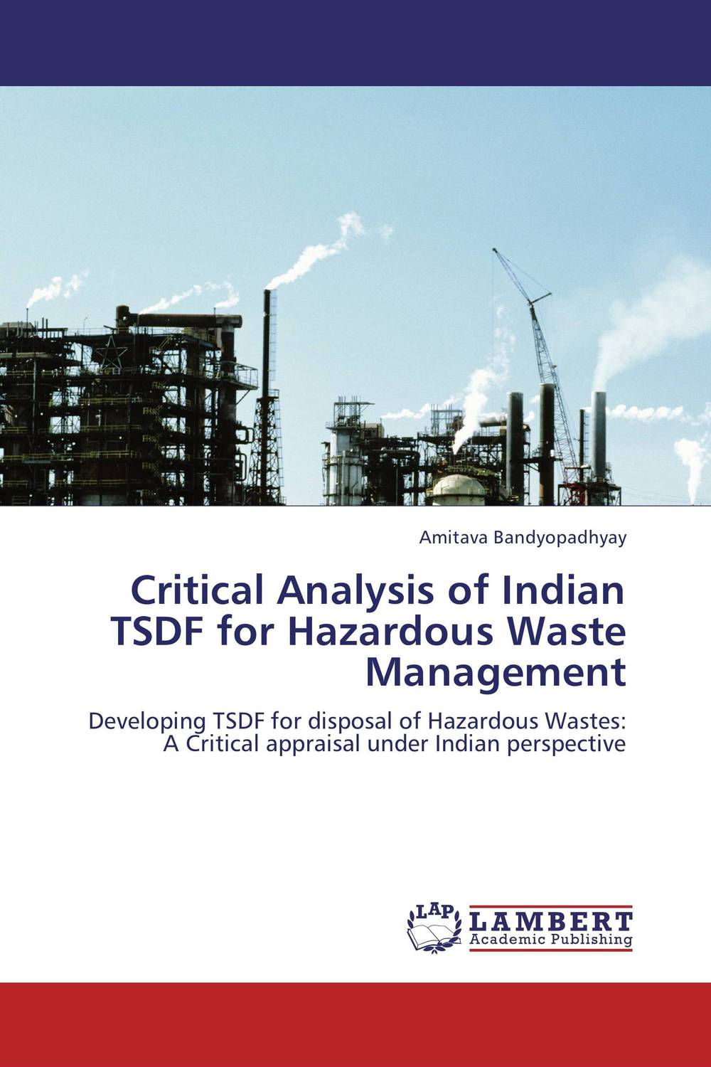Critical Analysis of Indian TSDF for Hazardous Waste Management prc environmental mgmt s hazardous waste reducation in the metal finishing industry