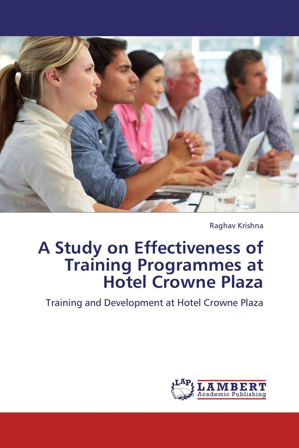 A Study on Effectiveness of Training Programmes at Hotel Crowne Plaza cassandra c green the effectiveness of a first year learning strategies seminar