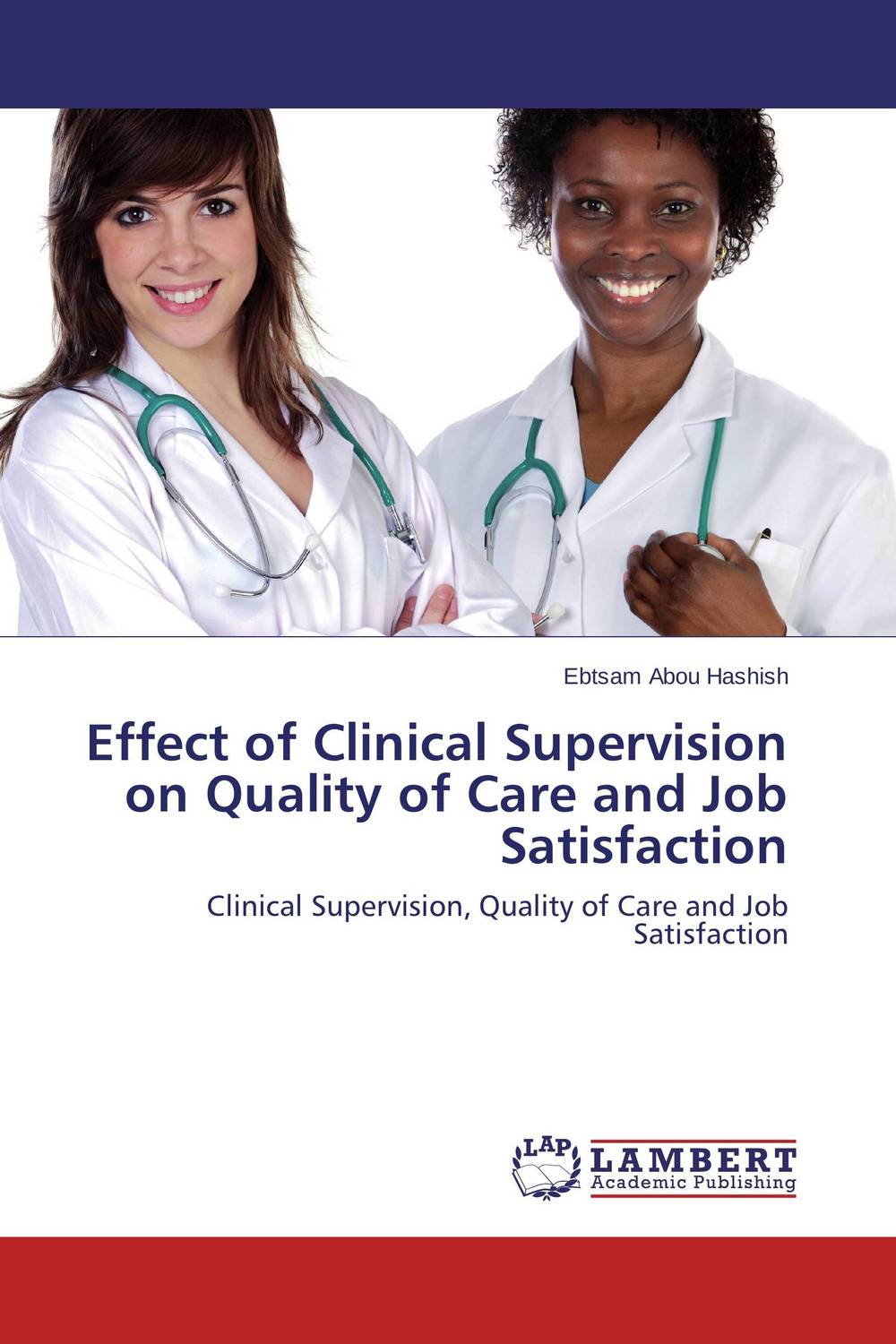 Effect of Clinical Supervision on Quality of Care and Job Satisfaction clinical