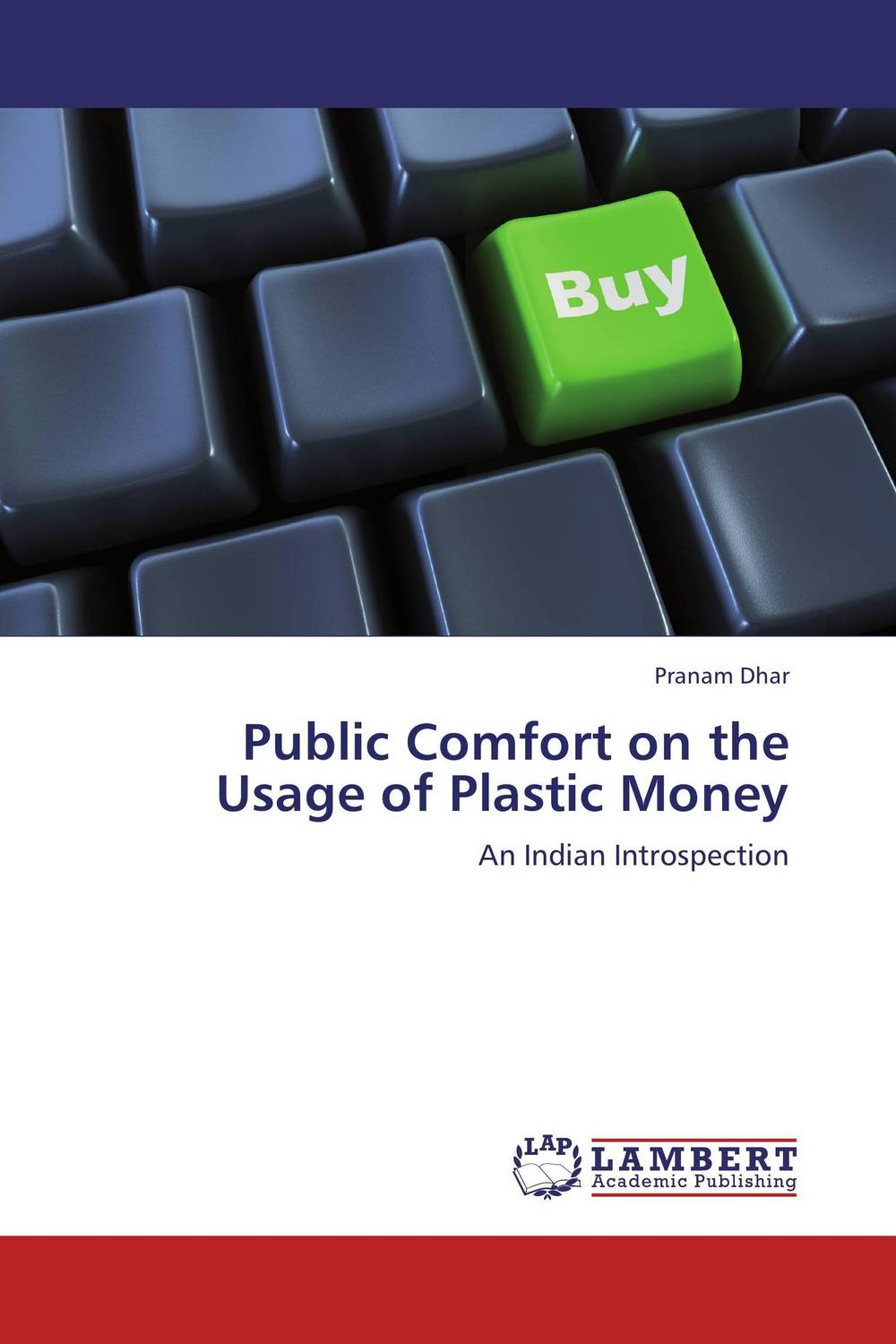 Public Comfort on the Usage of Plastic Money cuhaj g standard catalog of world paper money general issues 1368 1960