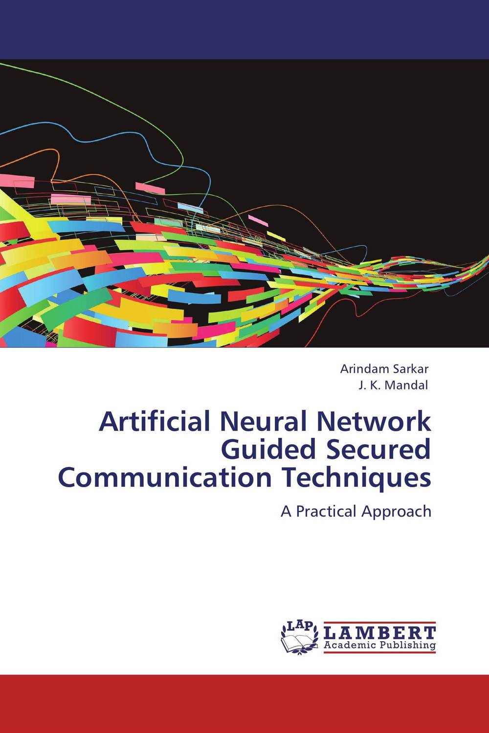 Artificial Neural Network Guided Secured Communication Techniques principles of neural science