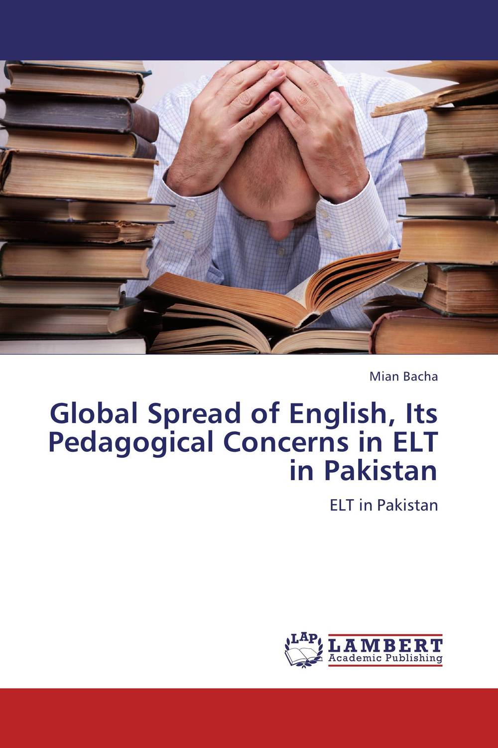 Global Spread of English, Its Pedagogical Concerns in ELT in Pakistan rise and spread of english in india