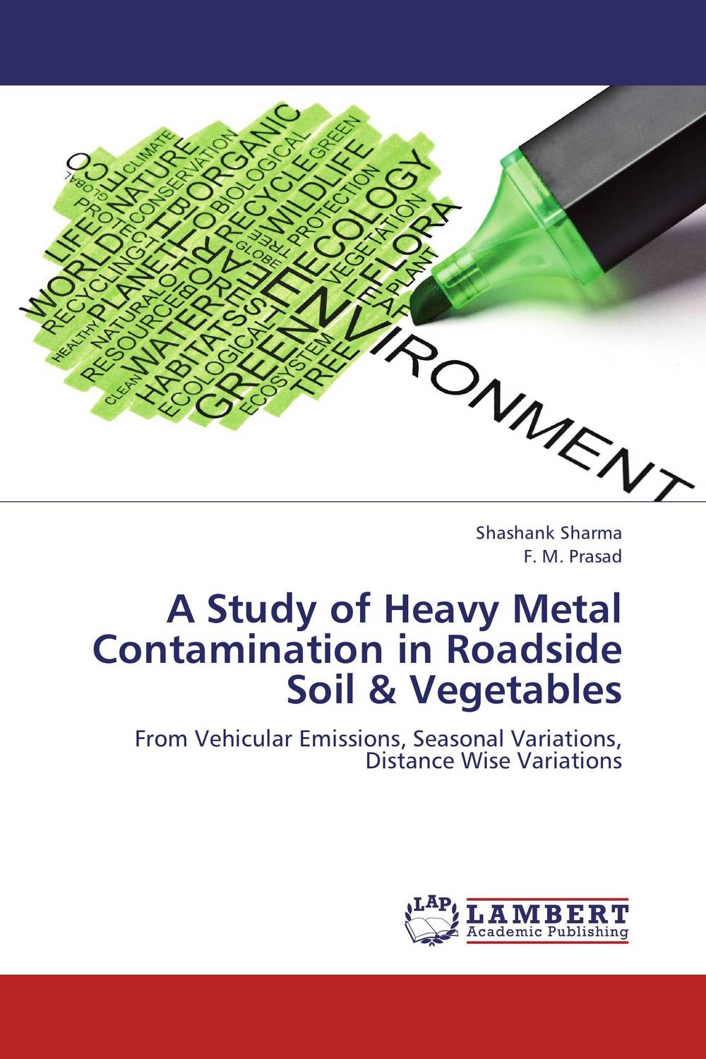 A Study of Heavy Metal Contamination in Roadside Soil & Vegetables