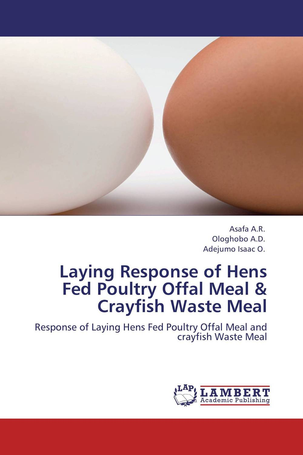 Laying Response of Hens Fed Poultry Offal Meal & Crayfish Waste Meal using crayfish waste meal and poultry offal meal in place of fishmeal