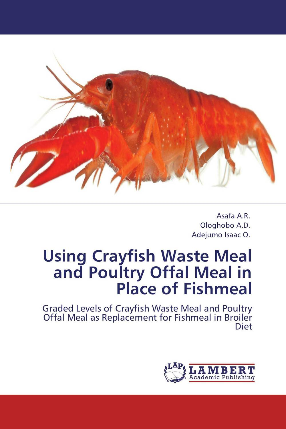 Using Crayfish Waste Meal and Poultry Offal Meal in Place of Fishmeal using crayfish waste meal and poultry offal meal in place of fishmeal