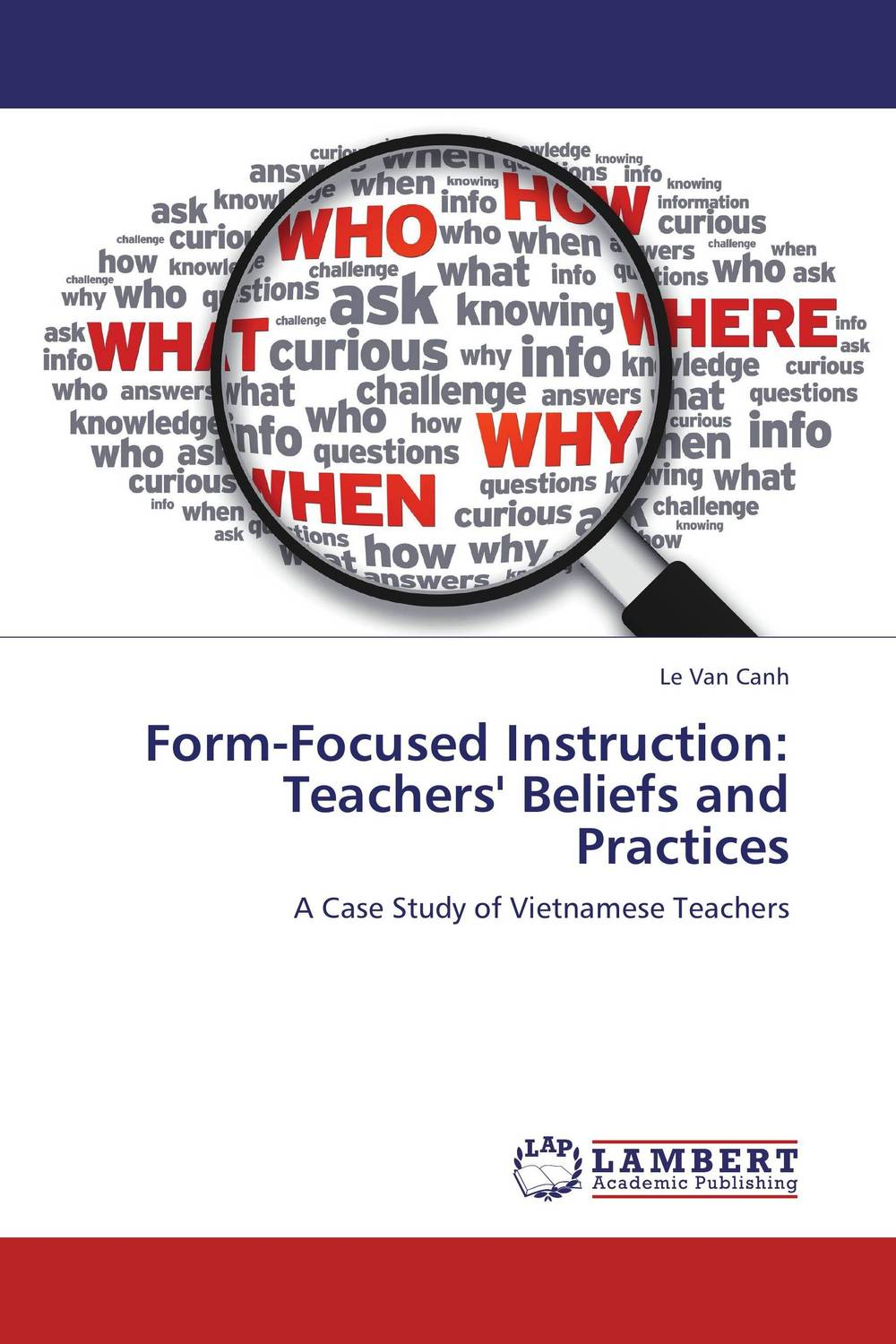 Form-Focused Instruction: Teachers' Beliefs and Practices