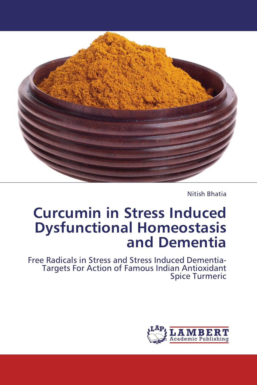 цены  Curcumin in Stress Induced Dysfunctional Homeostasis and Dementia