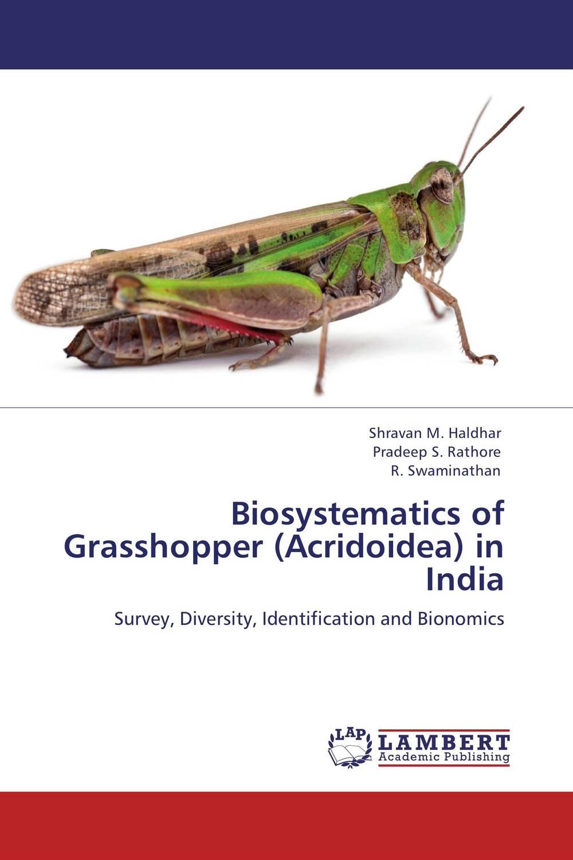 Biosystematics of Grasshopper (Acridoidea) in India biodiversity and biosystematics of acridoidea of southern libya