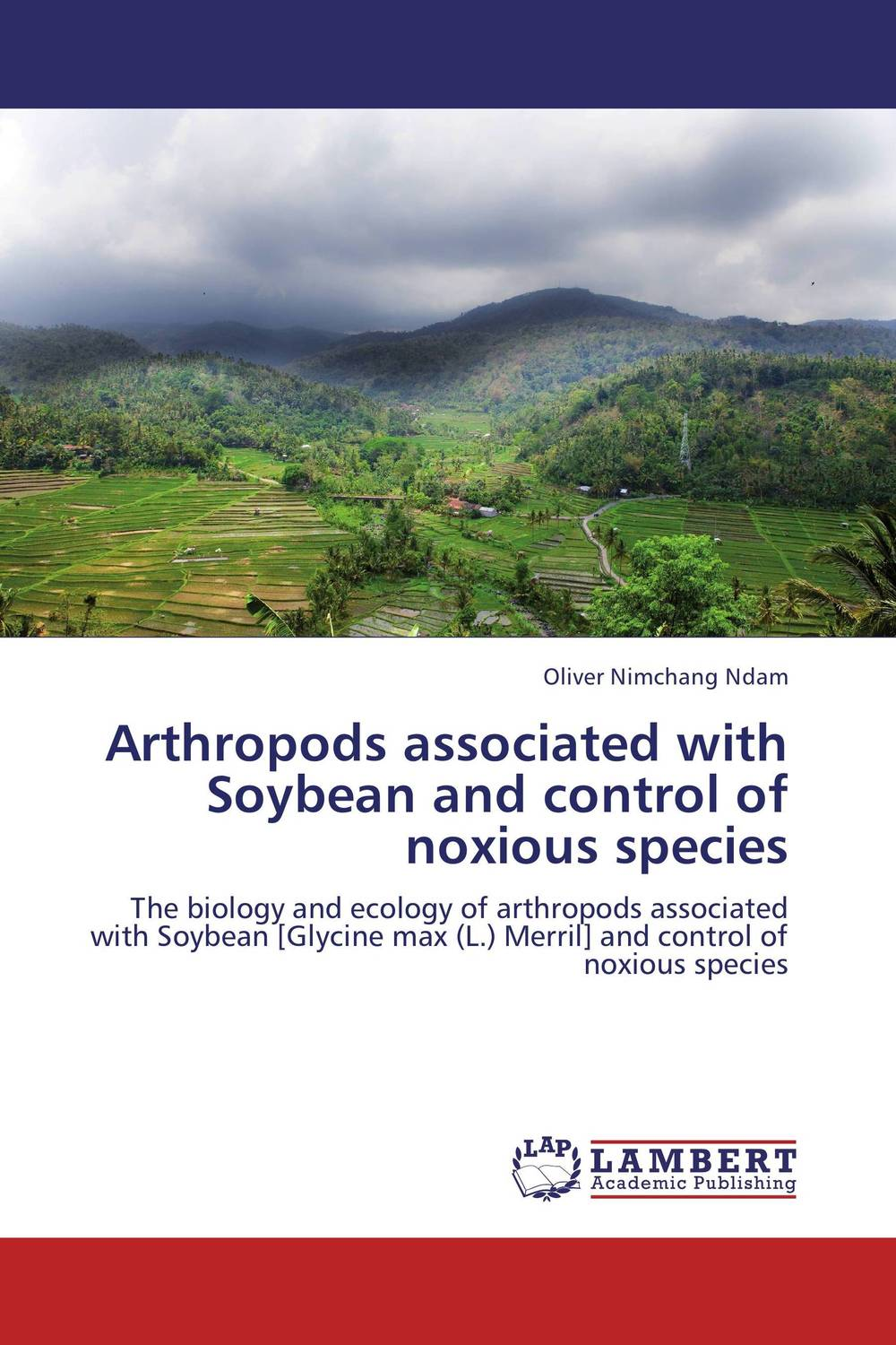 Arthropods associated with Soybean and control of noxious species secret weapons – defenses of insects spiders scorpions and other many–legged creatures