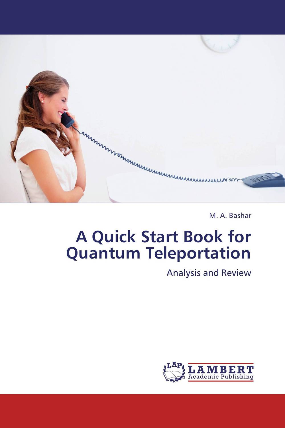 A Quick Start Book for Quantum Teleportation quantum field theory and the standard model