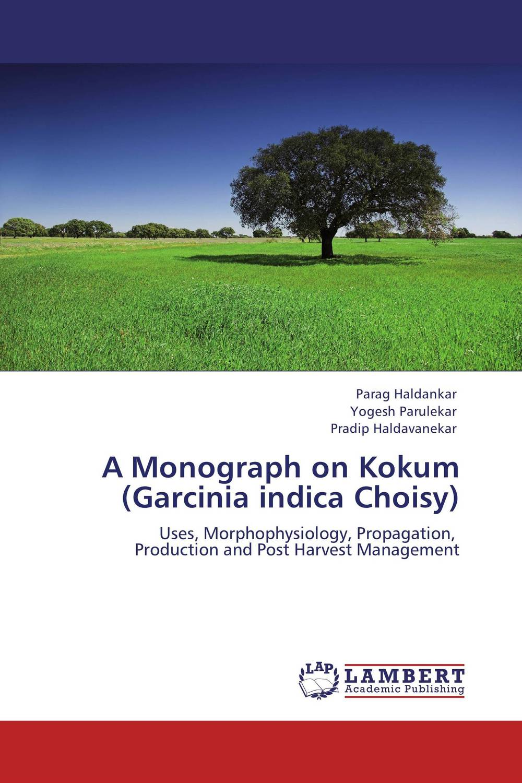A Monograph on Kokum  (Garcinia indica Choisy)
