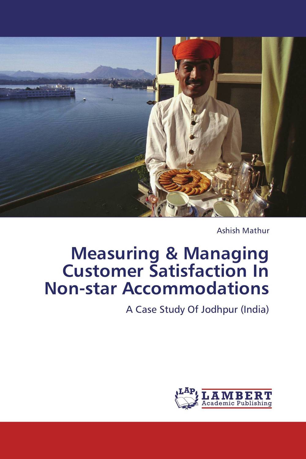 Measuring & Managing Customer Satisfaction In Non-star Accommodations managing projects made simple