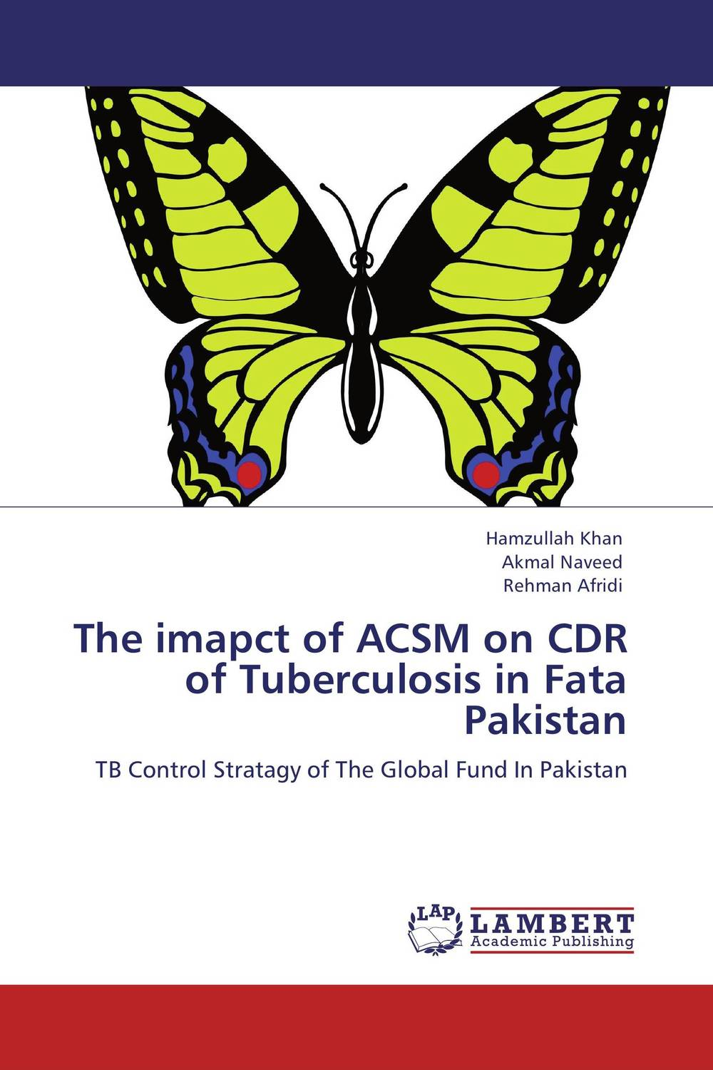 The imapct of ACSM on CDR of Tuberculosis in Fata Pakistan pakistan on the brink the future of pakistan afghanistan and the west