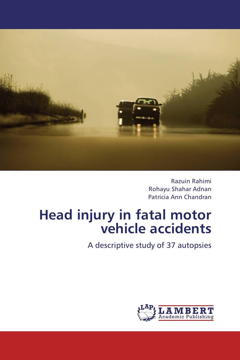 Head injury in fatal motor vehicle accidents biomarkers of brain injury in children potential uses and limitations