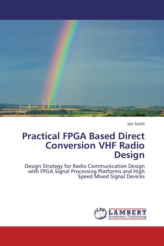 Practical FPGA Based Direct Conversion VHF Radio Design segal business writing using word processing ibm wordstar edition pr only